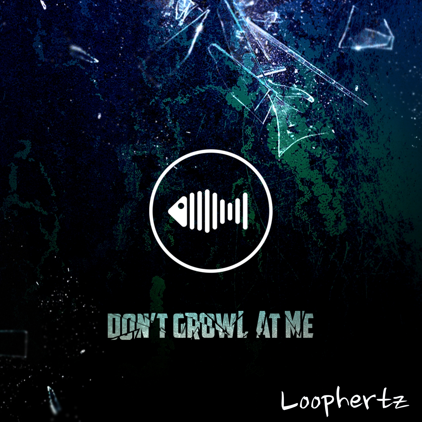 Loophertz - Don't Growl At Me