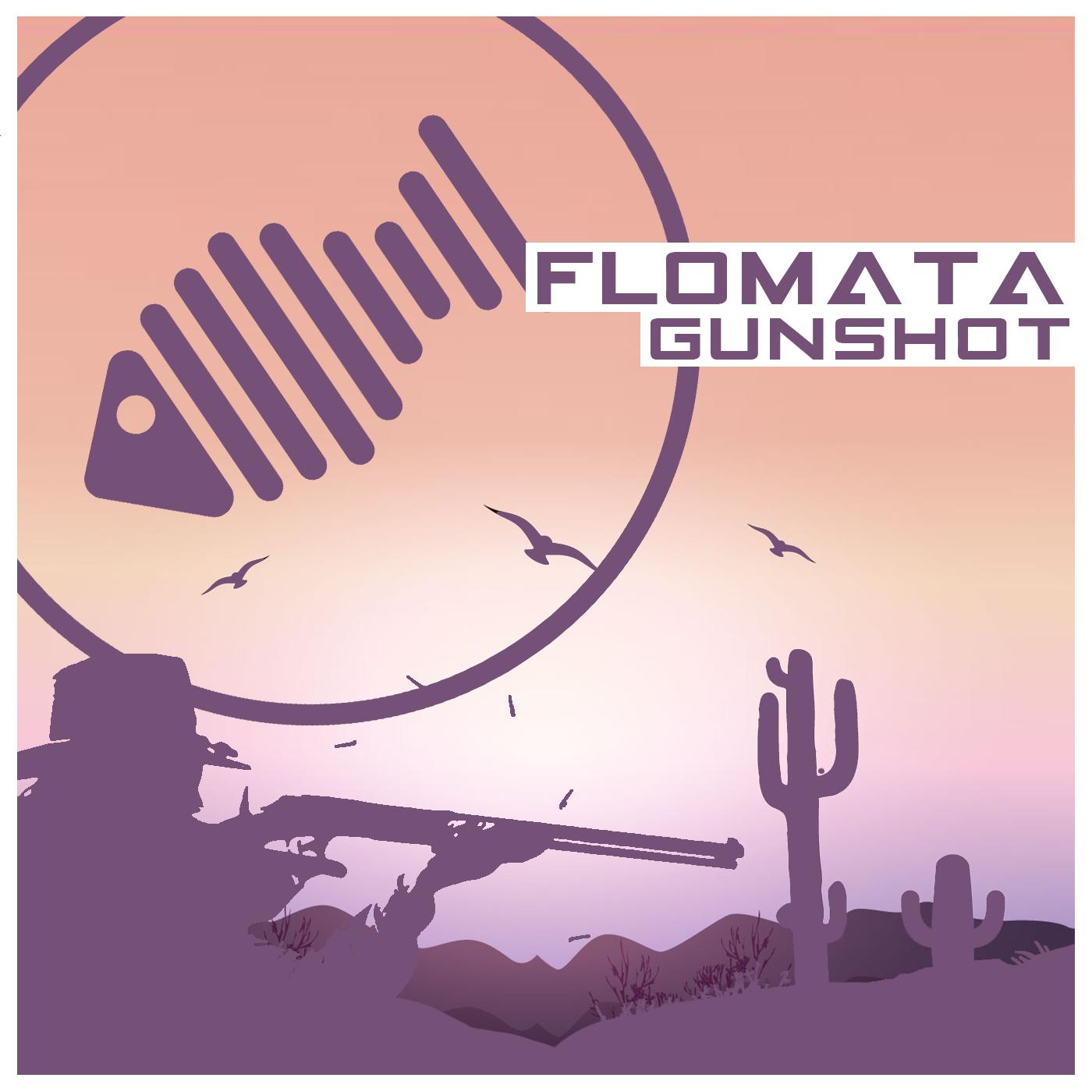 Flomata-Gunshot